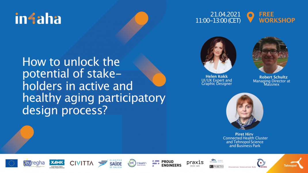 Invitation to the IN-4-AHA workshop: How to unlock the potential of stakeholders in active and healthy aging participatory design process?, 21. 04. 2021 at 13:00