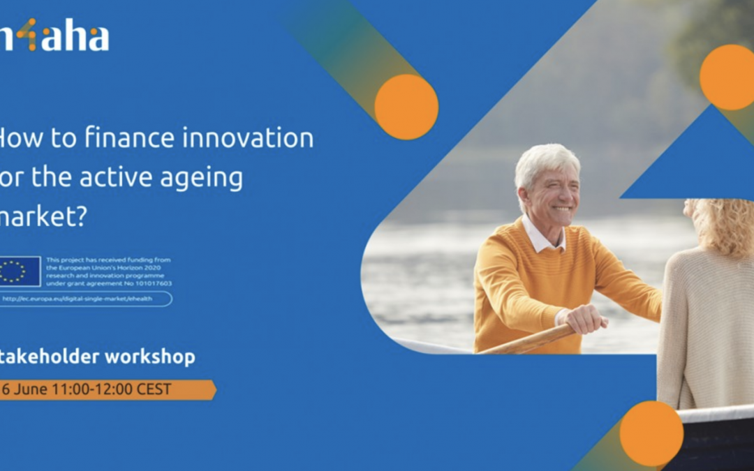 Vabilo na delavnico IN-4-AHA: How to finance innovation for the active ageing market?, 16. 06., 11:00 -12:00