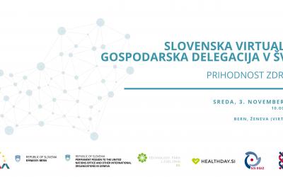 Slovenska virtualna gospodarska delegacija v Švici – Prihodnost zdravja, 3. 11.